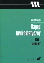 Napęd hydrostatyczny Tom 1 Elementy