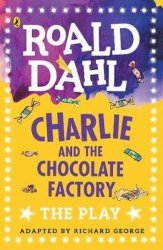 Charlie and the Chocolate Factory The Play