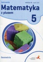 Matematyka z plusem 5 Geometria Wersja B Ćwiczenia Część 2/2