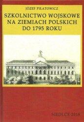 Szkolnictwo wojskowe na ziemiach polskich do 1795 roku
