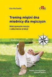 Trening dna miednicy dla mężczyzn. Zmniejszanie i przezwyciężanie nietrzymania moczu oraz zaburzeń e