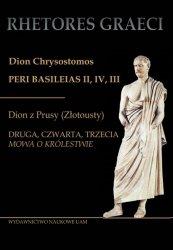 Dion Chrysostomos Peri Basileias II Dion z Prusy (Złotousty)