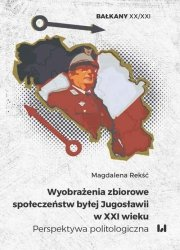Wyobrażenia zbiorowe społeczeństw byłej Jugosławii w XXI wieku