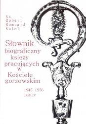 Słownik biograficzny księży pracujących w Kościele gorzowskim 1945-1956 tom IV / PDN