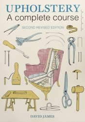 Upholstery A Complete Course