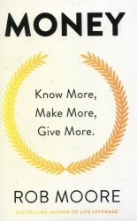 Money Know More Make More Give More
