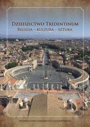 Dziedzictwo Tridentinum Religia - kultura - sztuka