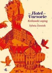 Hotel Varsovie Tom 3 Królewski szpieg