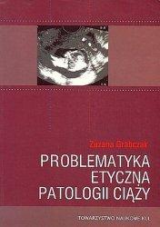 Problematyka etyczna patologii ciąży