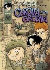 Wojenna Odyseja.. T.1 Obrona Grodna 1939 r.