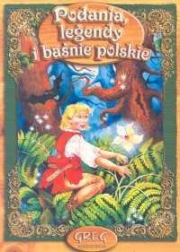 Podania legendy i baśnie polskie