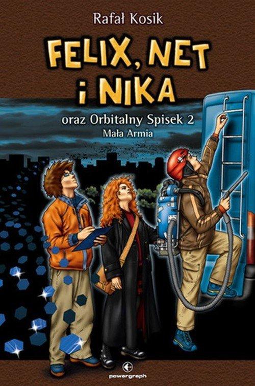 Felix Net i Nika oraz Orbitalny Spisek 2 Mała Armia Tom 6