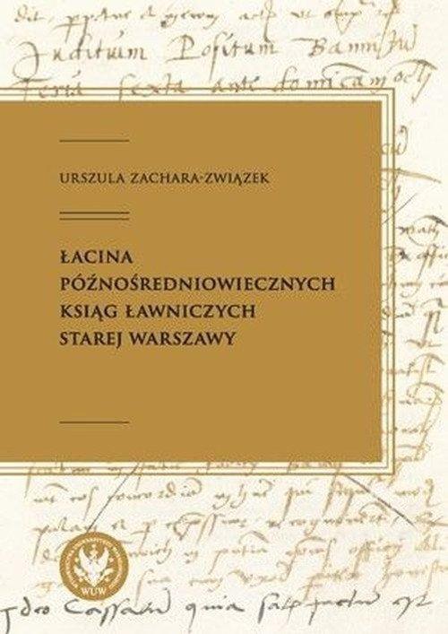 Łacina późnośredniowiecznych ksiąg ławniczych Starej Warszawy