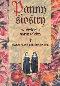 Panny siostry w świecie sarmackim