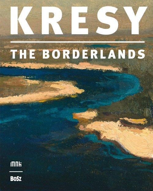 Kresy w sztuce polskiej Kresy the borderlands