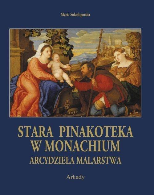 Arcydzieła Malarstwa Stara Pinakoteka w Monachium