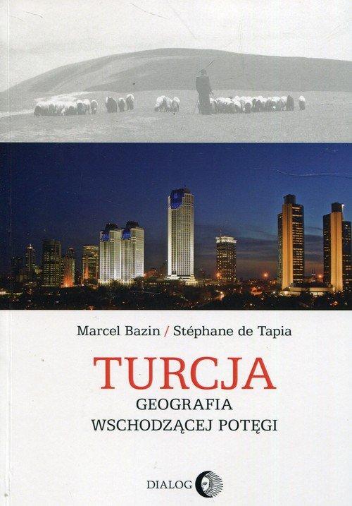Turcja Geografia wschodzącej potęgi