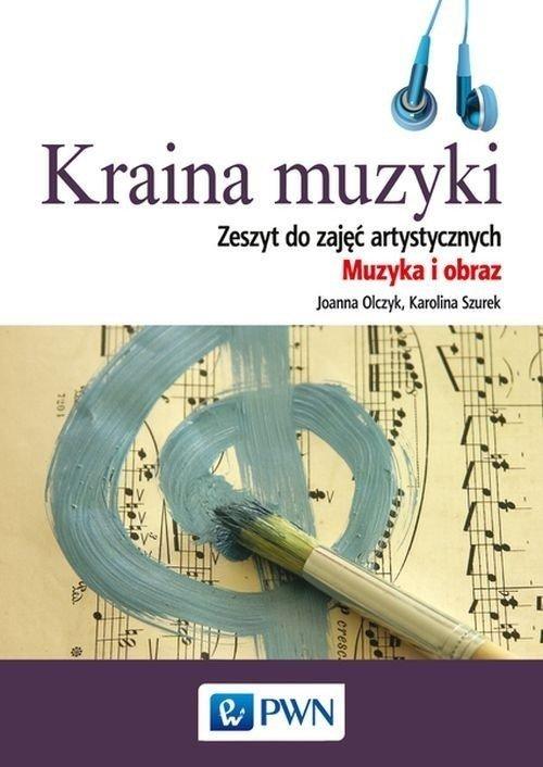 Kraina muzyki Zeszyt do zajęć artystycznych Muzyka i obraz