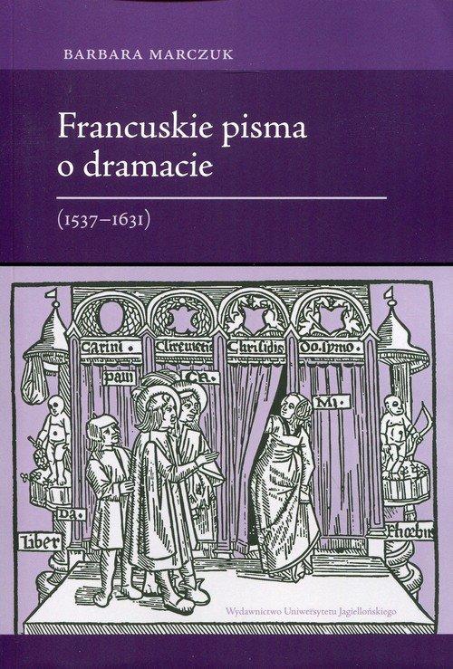Francuskie pisma o dramacie 1537-1631