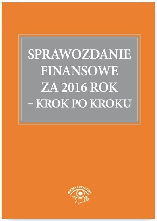 Sprawozdanie finansowe za 2016 rok Krok po kroku