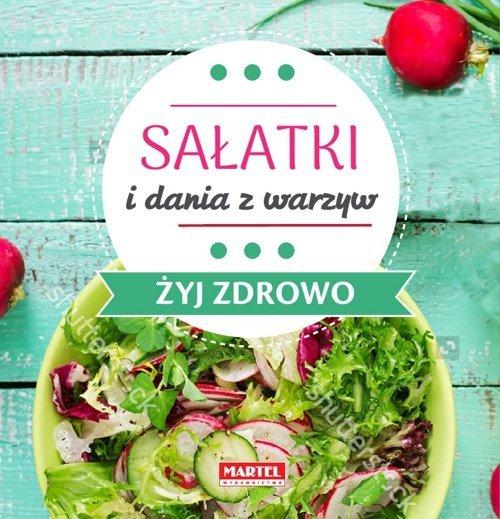Sałatki i dania z warzyw - Żyj zdrowo