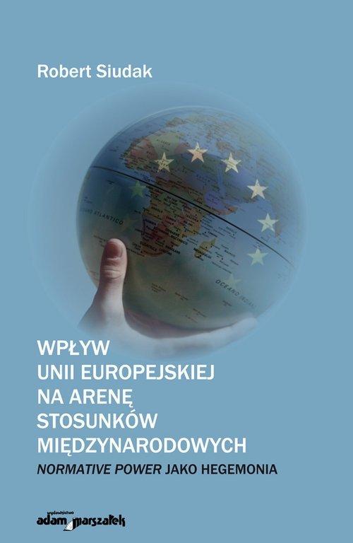 Wpływ Unii Europejskiej na arenę stosunków międzynarodowych