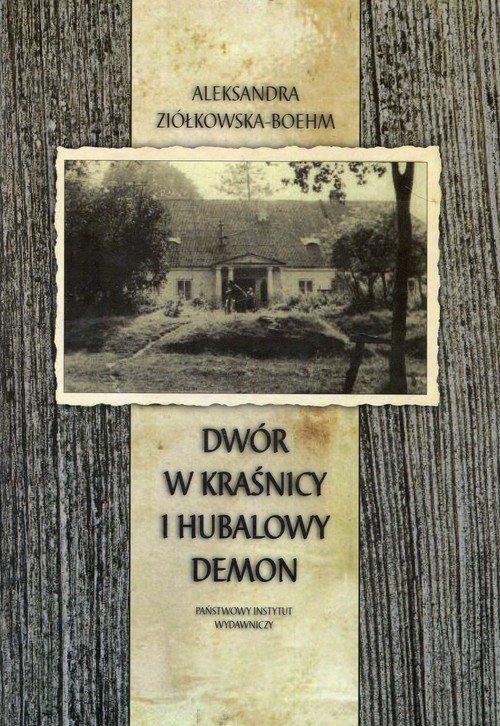 Dwór w Kraśnicy i Hubalowy demon