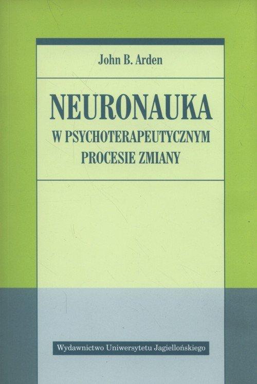 Neuronauka w psychoterapeutycznym procesie zmiany