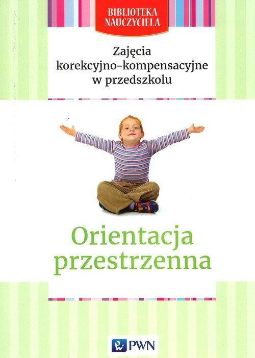 Zajęcia korekcyjno-kompensacyjne w przedszkolu Orientacja przestrzenna