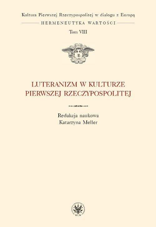Luteranizm w kulturze Pierwszej Rzeczypospolitej Tom 8