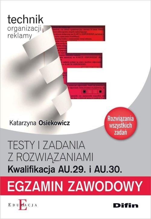 Egzamin zawodowy Technik organizacji reklamy AU.29 i AU.30 Testy i zadania z rozwiązaniami