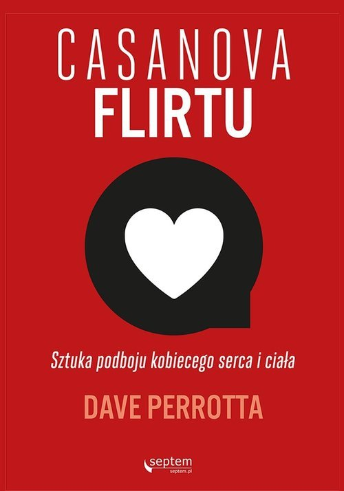 Casanova flirtu Sztuka podboju kobiecego serca i ciała