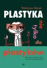 Plastyka nie tylko dla plastyków