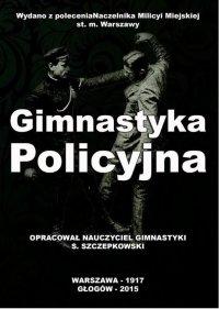 Gimnastyka Policyjna - S. Szczepkowski