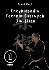 Encyklopedia technik bazowych Jiu-Jitsu - Paweł Nerć