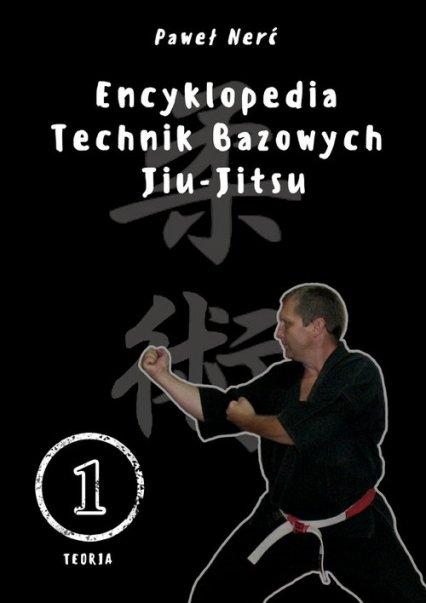 Encyklopedia technik bazowych Jiu-Jitsu Paweł Nerć