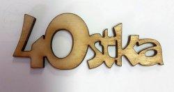 Napis drewniany 40stka