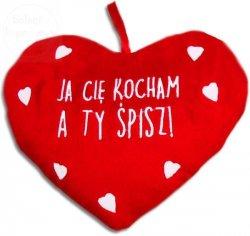 Poduszka heart  Ja cie kocham a ty śpisz