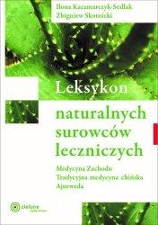 Leksykon naturalnych surowców leczniczych,       Ilona Kaczmarczyk-Sedlak, Zbigniew Skotnicki