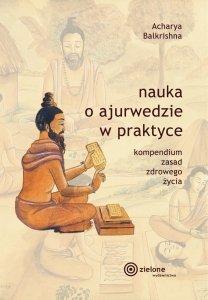 Nauka o ajurwedzie w praktyce. Acharya Balkrishna