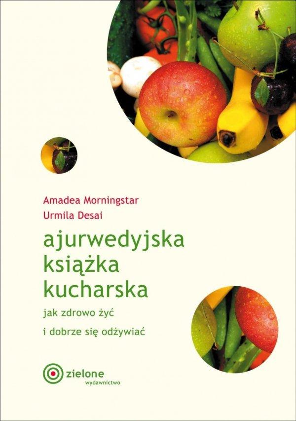 Ajurwedyjska książka kucharska. Morningstar, Desai