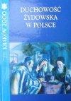 Duchowość żydowska w Polsce • Materiały z międzynarodowej konferencji dedykowanej pamięci profesora Chone Shmeruka