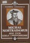 Kazimierz Chodkiewicz • Kraków ognisko sił tajemnych. Michał Nostradamus