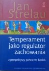 Jan Strelau • Temperament jako regulator zachowania z perspektywy półwiecza badań