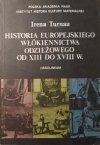 Irena Turnau • Historia europejskiego włókiennictwa odzieżowego od XIII do XVIII wieku