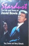 Tony Zanetta, Henry Edwards • Stardust. The Life and Times of David Bowie