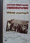 Antoni Ferdynand Ossendowski • Wśród czarnych