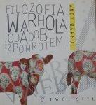 Andy Warhol • Filozofia Warhola od A do B i z powrotem