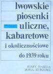 Jerzy Habela, Zofia Kurzowa • Lwowskie piosenki uliczne, kabaretowe i okolicznościowe do 1939 roku