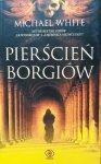 Michael White • Pierścień Borgiów